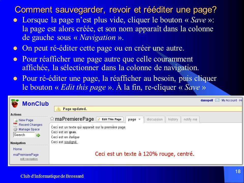 Club d'Informatique de Brossard 18 Comment sauvegarder, revoir et rééditer une page? Lorsque la page nest plus vide, cliquer le bouton « Save »: la pa