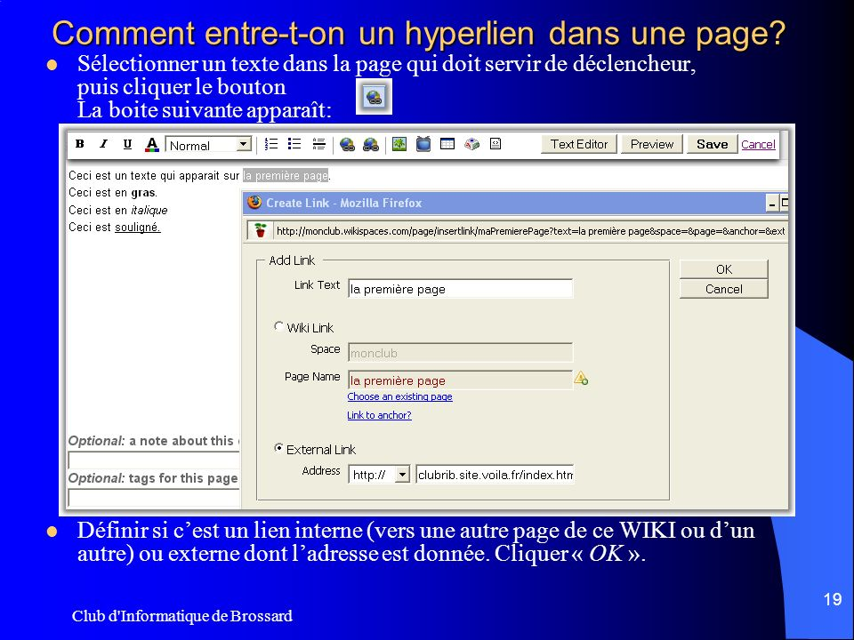Club d Informatique de Brossard 19 Comment entre-t-on un hyperlien dans une page.