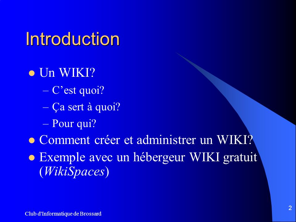 Club d Informatique de Brossard 2 Introduction Un WIKI.