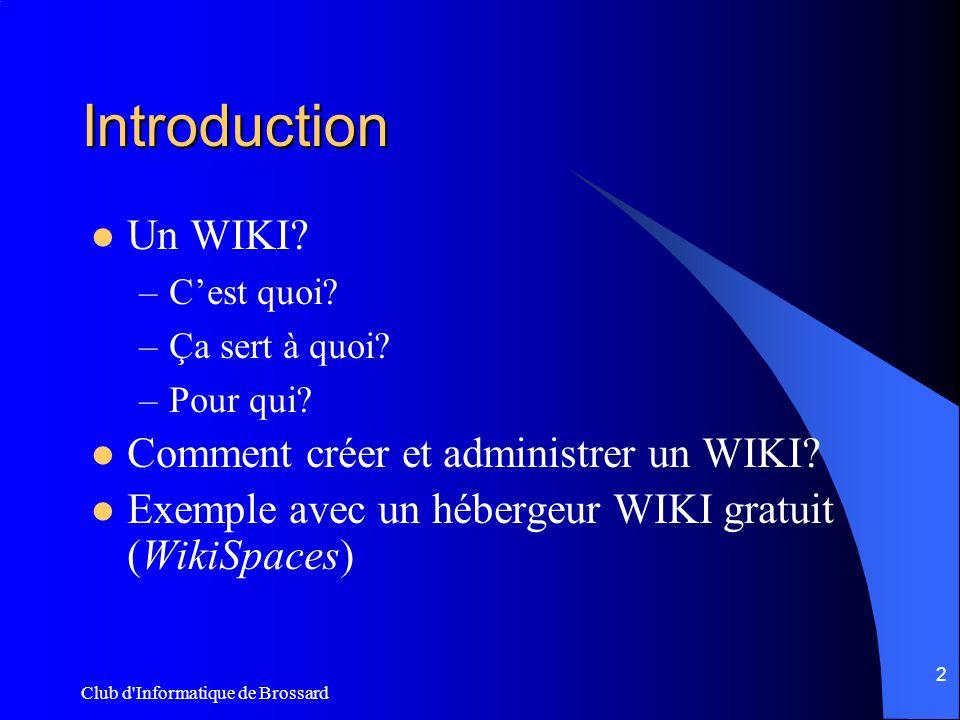 Club d Informatique de Brossard 3 Quest-ce quun WIKI.