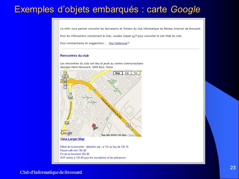 Club d Informatique de Brossard 23 Exemples dobjets embarqués : carte Google