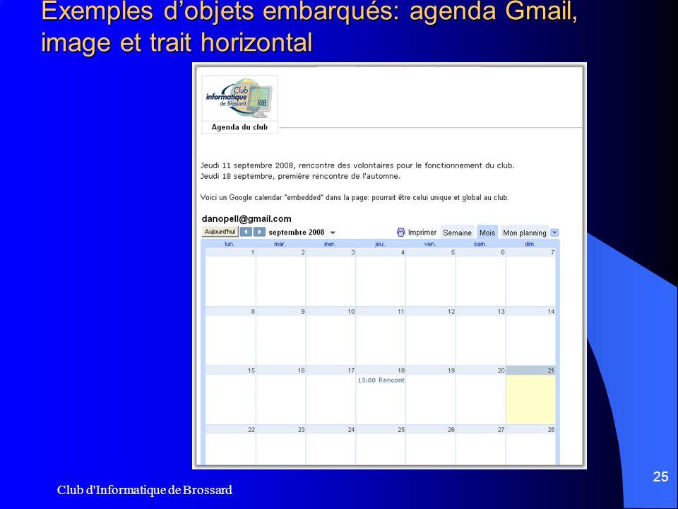 Club d'Informatique de Brossard 25 Exemples dobjets embarqués: agenda Gmail, image et trait horizontal