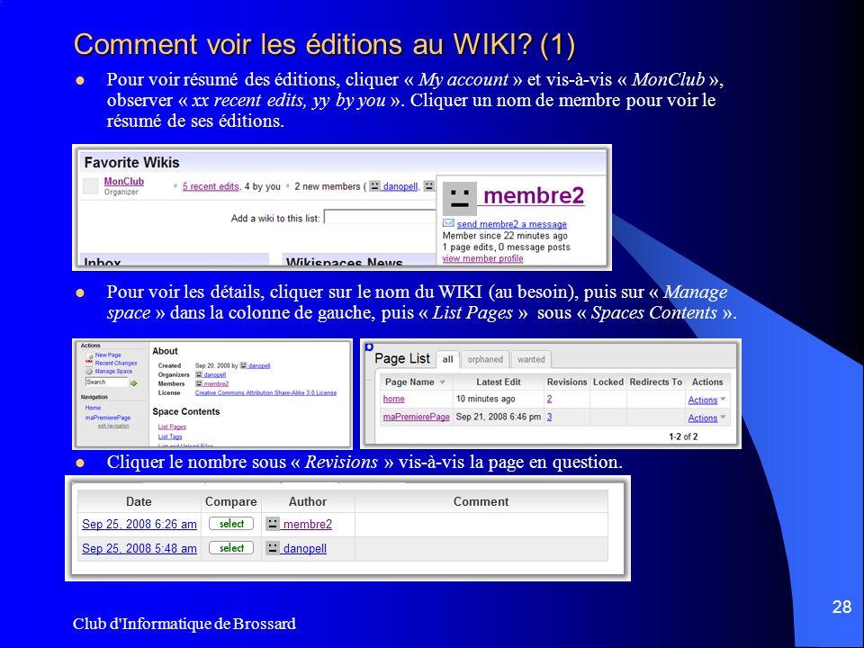 Club d'Informatique de Brossard 28 Comment voir les éditions au WIKI? (1) Pour voir résumé des éditions, cliquer « My account » et vis-à-vis « MonClub