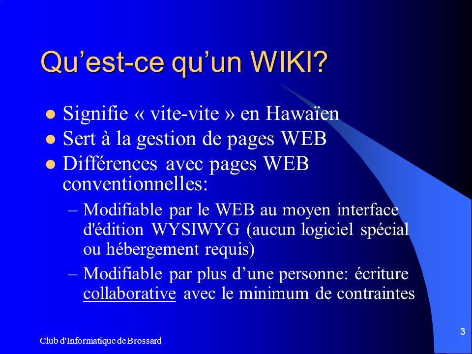 Club d Informatique de Brossard 4 A qui sert les WIKI.