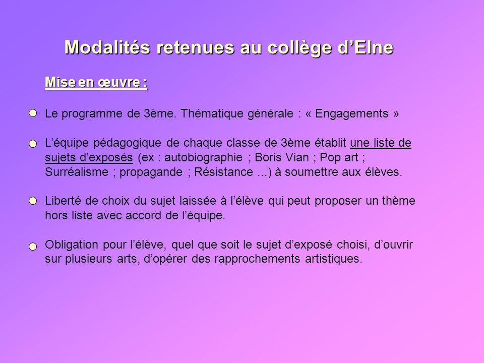 Modalités retenues au collège dElne Modalités retenues au collège dElne Mise en œuvre : Le programme de 3ème. Thématique générale : « Engagements » Lé