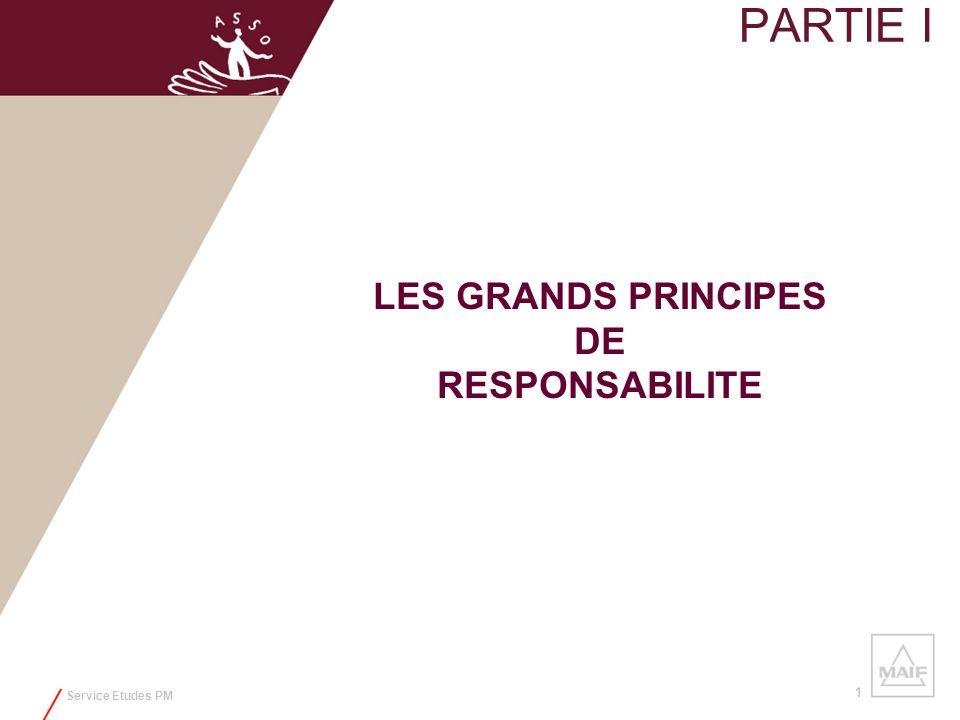 Service Etudes PM 1 PARTIE I LES GRANDS PRINCIPES DE RESPONSABILITE