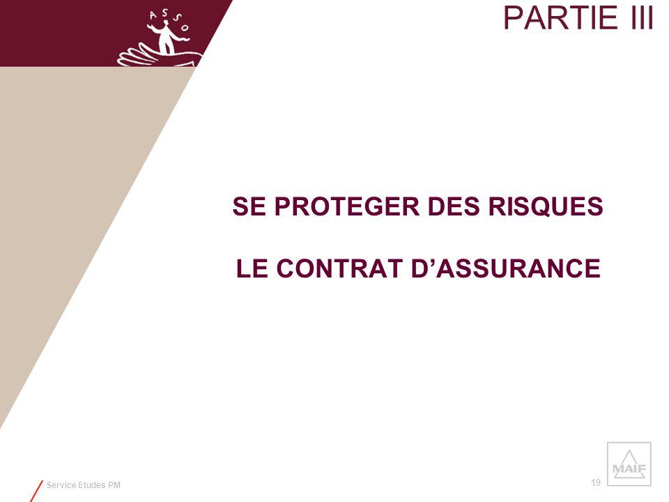 Service Etudes PM 19 PARTIE III SE PROTEGER DES RISQUES LE CONTRAT DASSURANCE