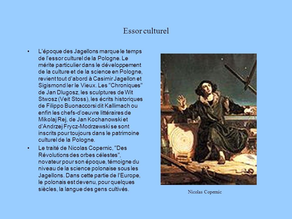 Essor culturel L époque des Jagellons marque le temps de l essor culturel de la Pologne.