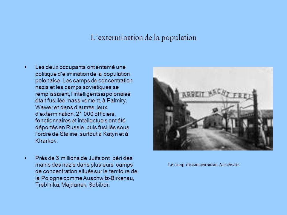 Lextermination de la population Les deux occupants ont entamé une politique d élimination de la population polonaise.