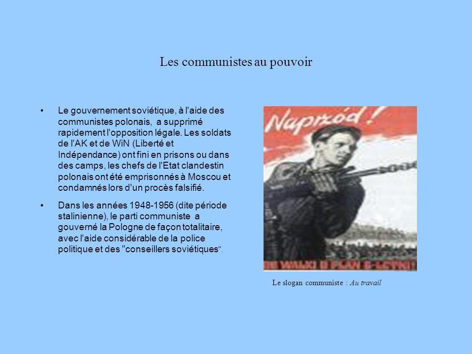 Les communistes au pouvoir Le gouvernement soviétique, à l aide des communistes polonais, a supprimé rapidement l opposition légale.