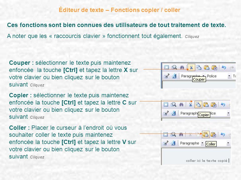 Éditeur de texte – Fonctions copier / coller Ces fonctions sont bien connues des utilisateurs de tout traitement de texte. A noter que les « raccourci
