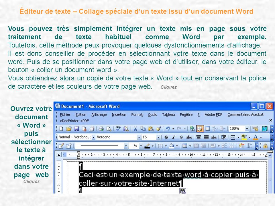 Éditeur de texte – Collage spéciale dun texte issu dun document Word Vous pouvez très simplement intégrer un texte mis en page sous votre traitement d