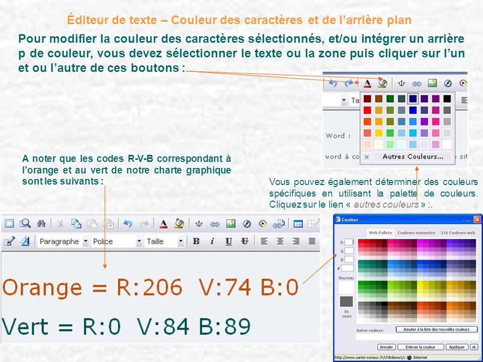 Éditeur de texte – Couleur des caractères et de larrière plan Pour modifier la couleur des caractères sélectionnés, et/ou intégrer un arrière p de cou
