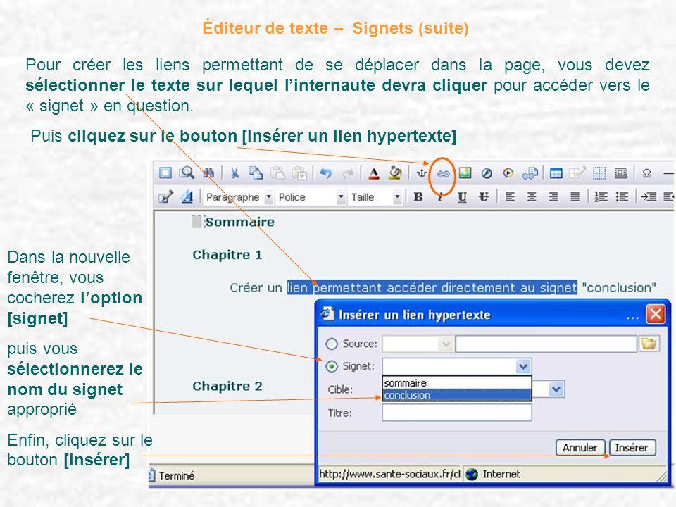 Éditeur de texte – Signets (suite) Pour créer les liens permettant de se déplacer dans la page, vous devez sélectionner le texte sur lequel linternaut