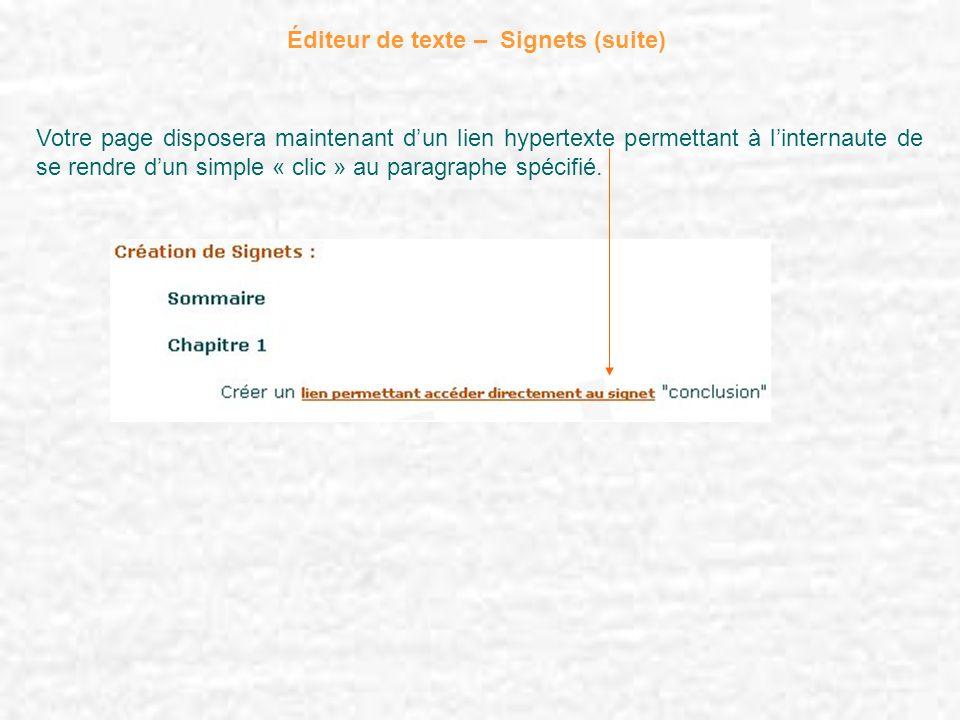 Éditeur de texte – Signets (suite) Votre page disposera maintenant dun lien hypertexte permettant à linternaute de se rendre dun simple « clic » au pa
