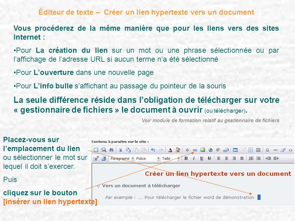 Éditeur de texte – Créer un lien hypertexte vers un document Vous procéderez de la même manière que pour les liens vers des sites Internet : Pour La c