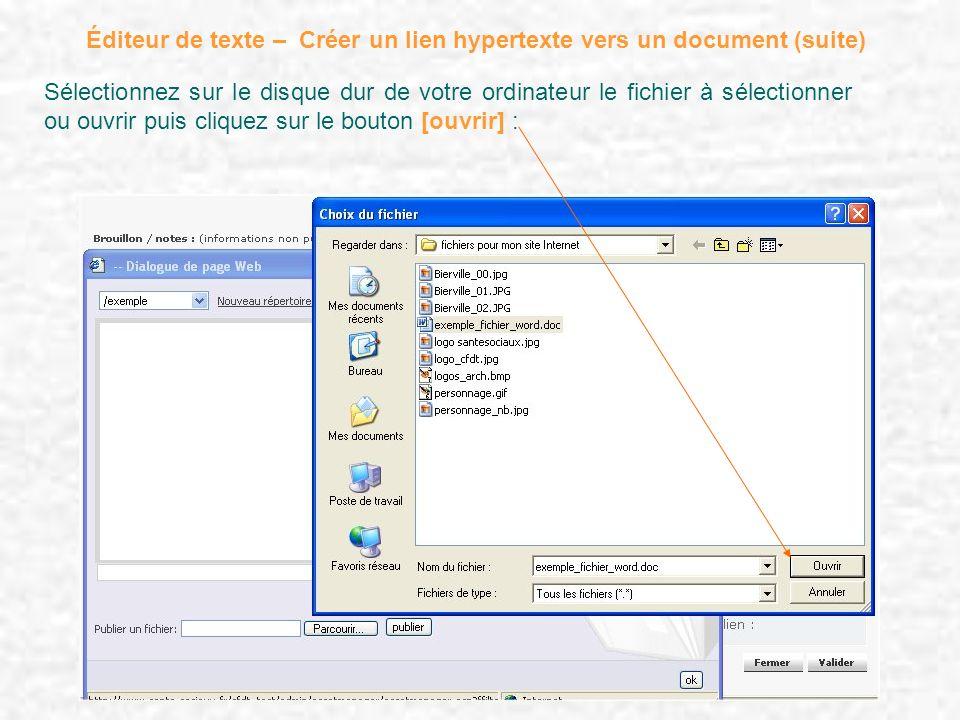 Éditeur de texte – Créer un lien hypertexte vers un document (suite) Sélectionnez sur le disque dur de votre ordinateur le fichier à sélectionner ou o
