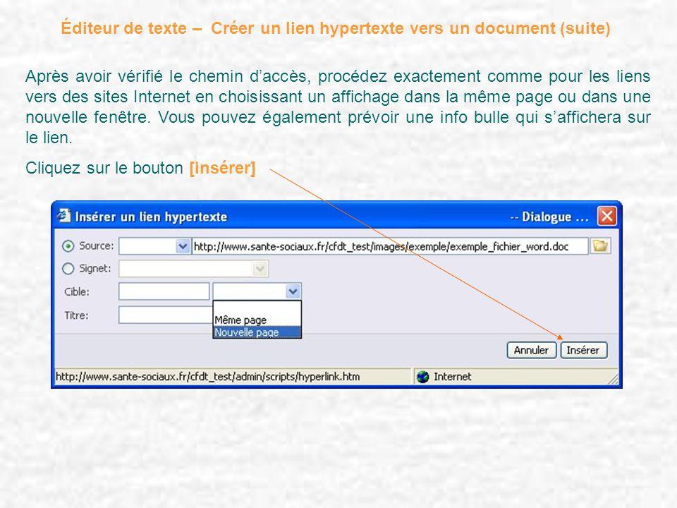 Éditeur de texte – Créer un lien hypertexte vers un document (suite) Après avoir vérifié le chemin daccès, procédez exactement comme pour les liens ve