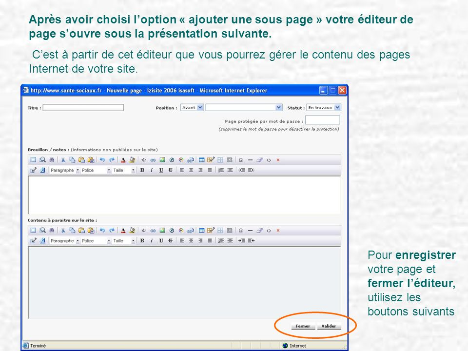 Après avoir choisi loption « ajouter une sous page » votre éditeur de page souvre sous la présentation suivante. Cest à partir de cet éditeur que vous