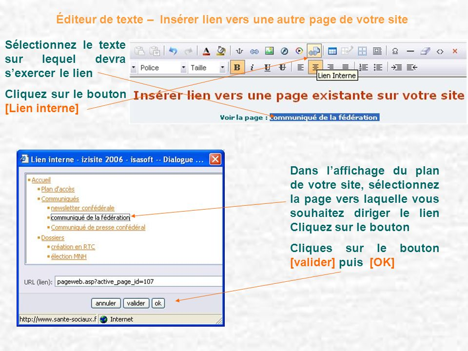 Éditeur de texte – Insérer lien vers une autre page de votre site Sélectionnez le texte sur lequel devra sexercer le lien Cliquez sur le bouton [Lien