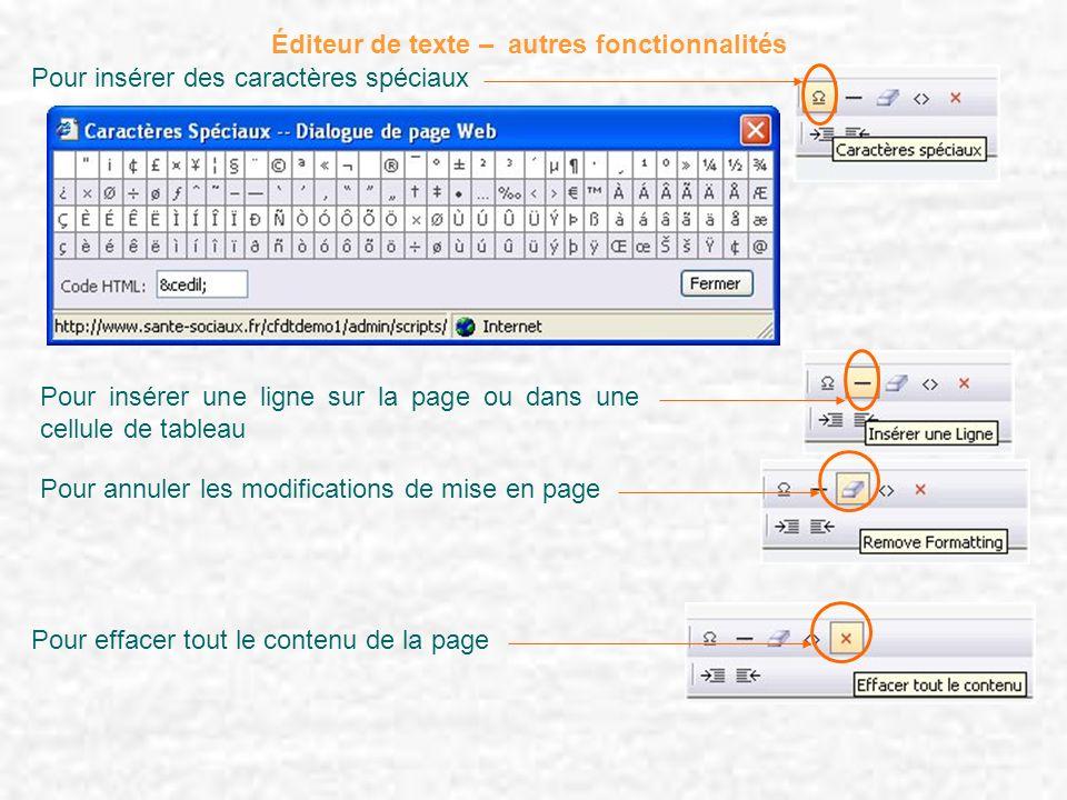 Éditeur de texte – autres fonctionnalités Pour insérer des caractères spéciaux Pour insérer une ligne sur la page ou dans une cellule de tableau Pour