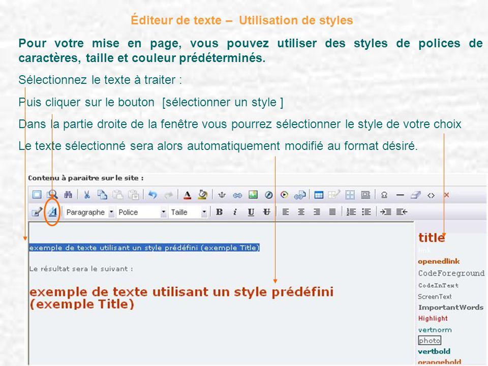 Pour votre mise en page, vous pouvez utiliser des styles de polices de caractères, taille et couleur prédéterminés. Sélectionnez le texte à traiter :
