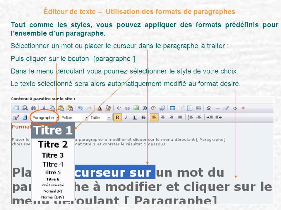 Tout comme les styles, vous pouvez appliquer des formats prédéfinis pour lensemble dun paragraphe. Sélectionner un mot ou placer le curseur dans le pa