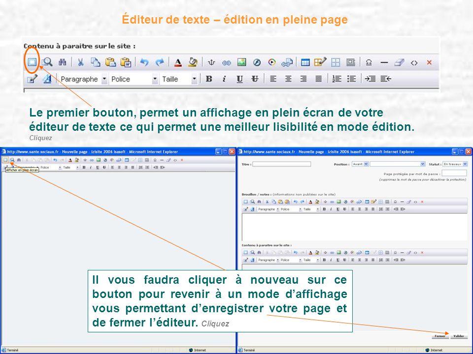 Éditeur de texte – édition en pleine page Le premier bouton, permet un affichage en plein écran de votre éditeur de texte ce qui permet une meilleur l