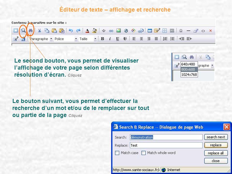 Éditeur de texte – affichage et recherche Le second bouton, vous permet de visualiser laffichage de votre page selon différentes résolution décran. Cl