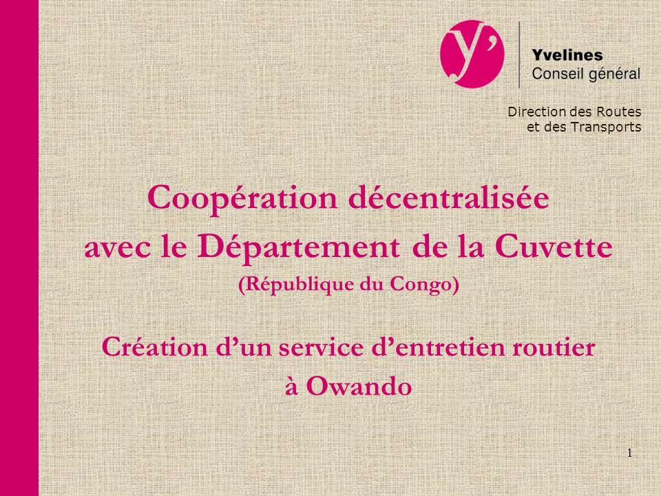 1 Direction des Routes et des Transports Coopération décentralisée avec le Département de la Cuvette (République du Congo) Création dun service dentre