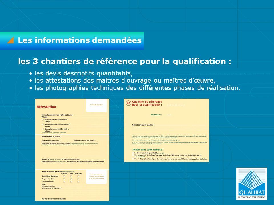 Les informations demandées les 3 chantiers de référence pour la qualification : les devis descriptifs quantitatifs, les attestations des maîtres douvr