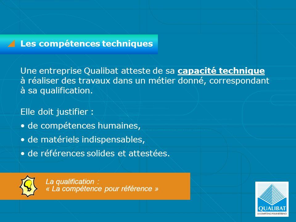 Une entreprise Qualibat atteste de sa capacité technique à réaliser des travaux dans un métier donné, correspondant à sa qualification. Elle doit just
