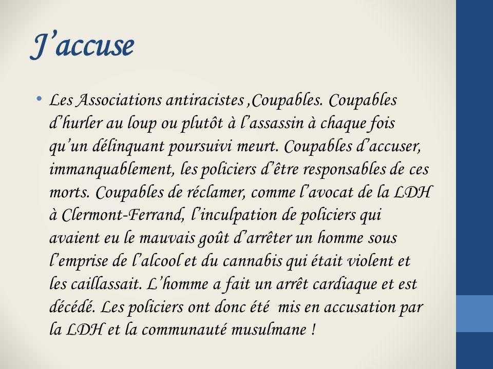 Jaccuse Les Associations antiracistes,Coupables.