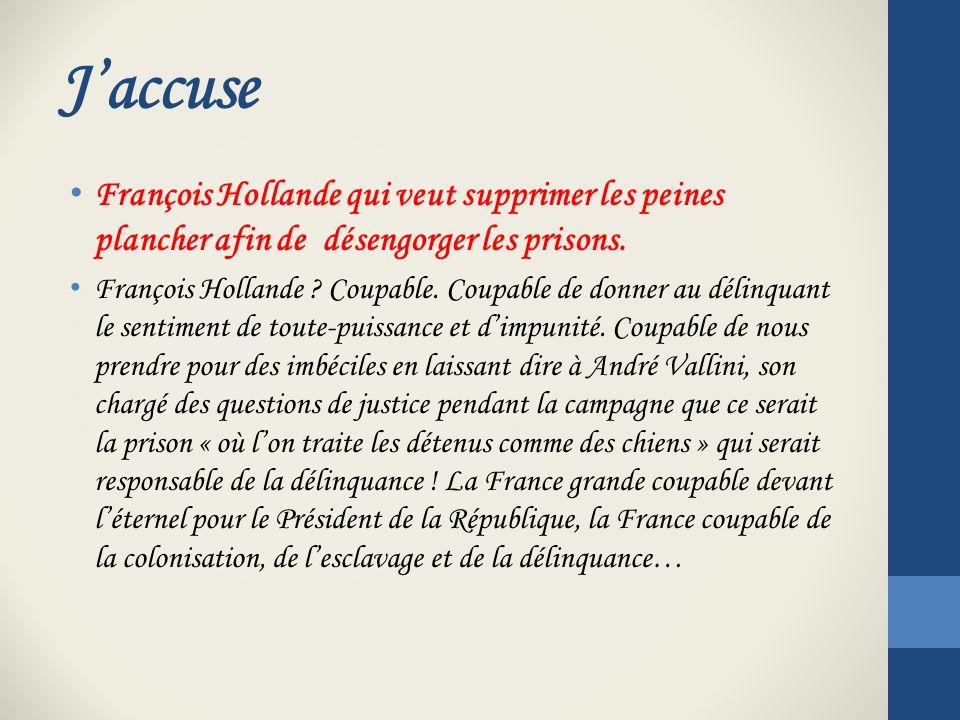 Jaccuse François Hollande qui veut supprimer les peines plancher afin de désengorger les prisons.