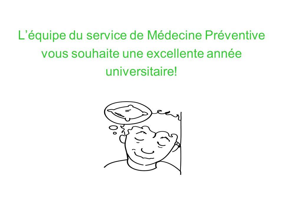 Léquipe du service de Médecine Préventive vous souhaite une excellente année universitaire!