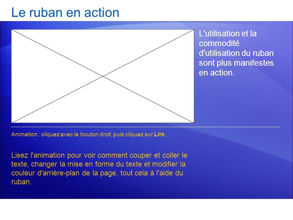 Le ruban en action L'utilisation et la commodité d'utilisation du ruban sont plus manifestes en action. Lisez l'animation pour voir comment couper et