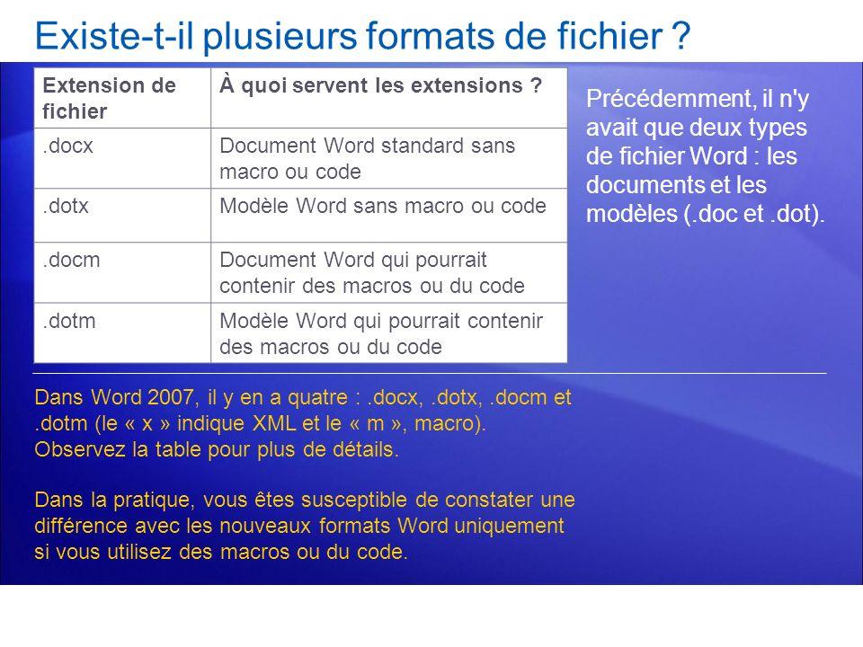 Existe-t-il plusieurs formats de fichier ? Précédemment, il n'y avait que deux types de fichier Word : les documents et les modèles (.doc et.dot). Dan