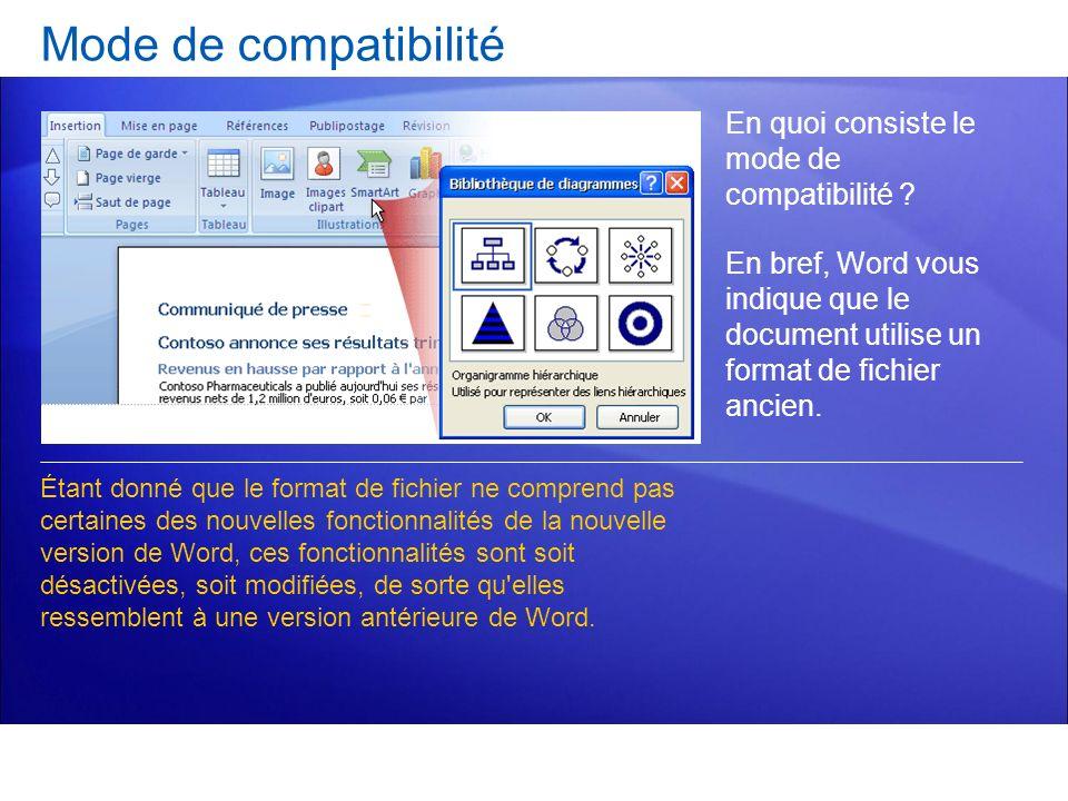 Mode de compatibilité En quoi consiste le mode de compatibilité ? En bref, Word vous indique que le document utilise un format de fichier ancien. Étan