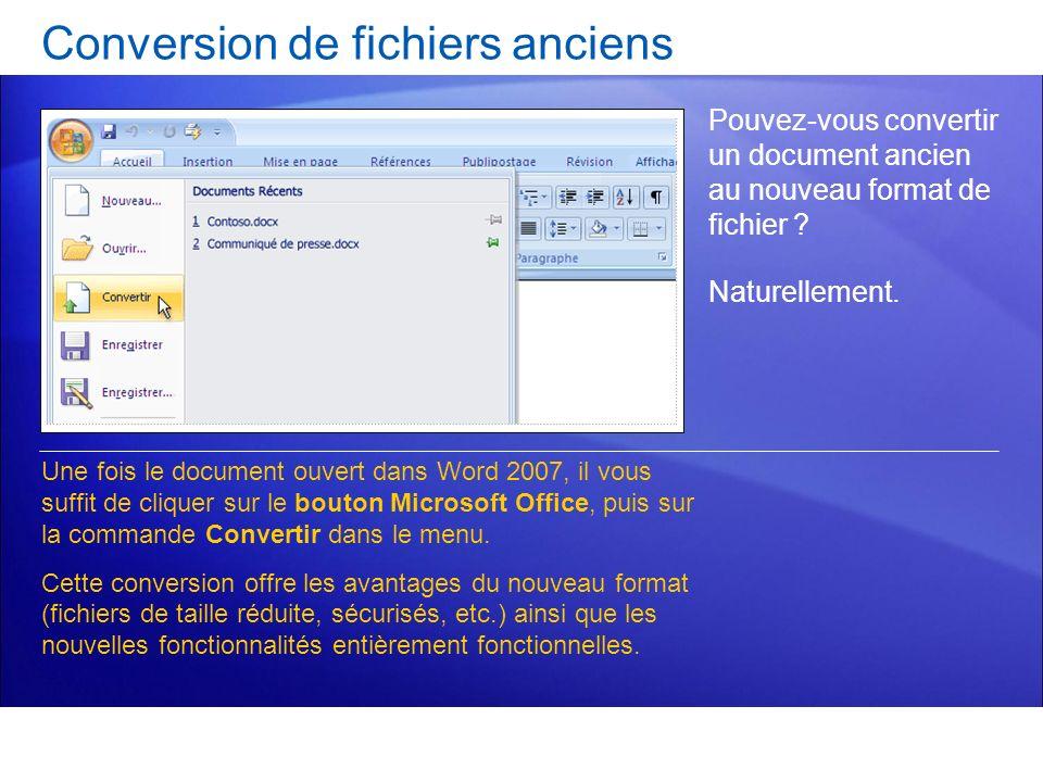 Conversion de fichiers anciens Pouvez-vous convertir un document ancien au nouveau format de fichier ? Naturellement. Une fois le document ouvert dans