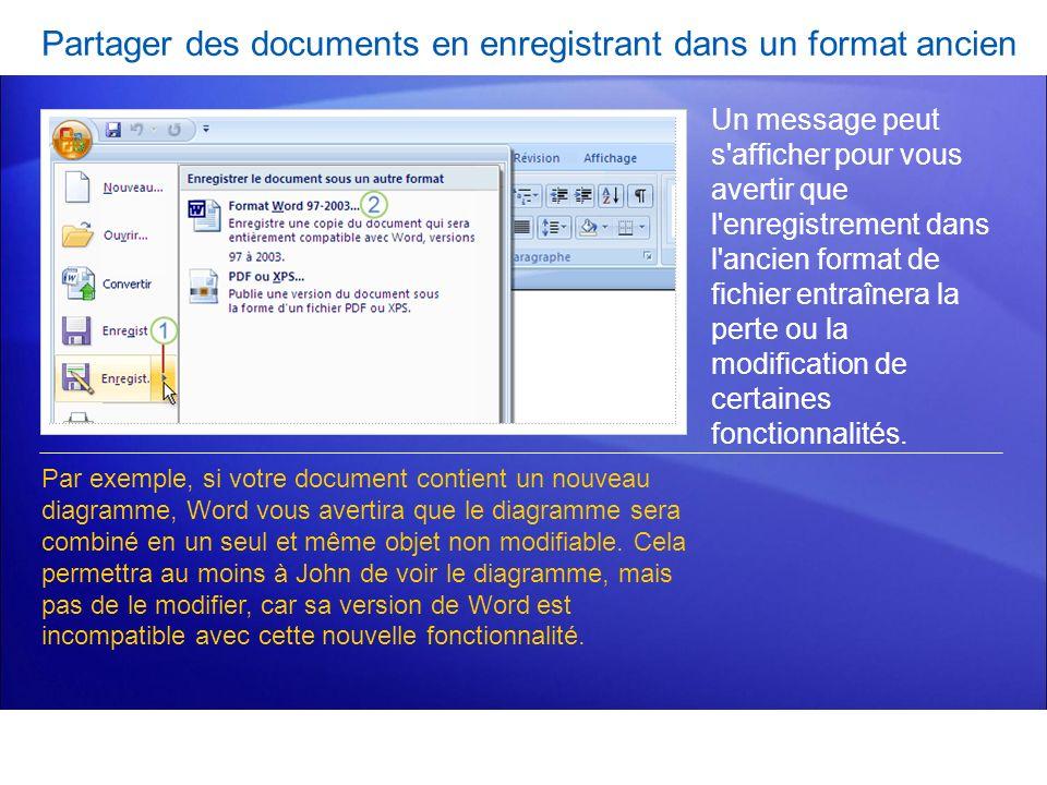 Partager des documents en enregistrant dans un format ancien Un message peut s'afficher pour vous avertir que l'enregistrement dans l'ancien format de