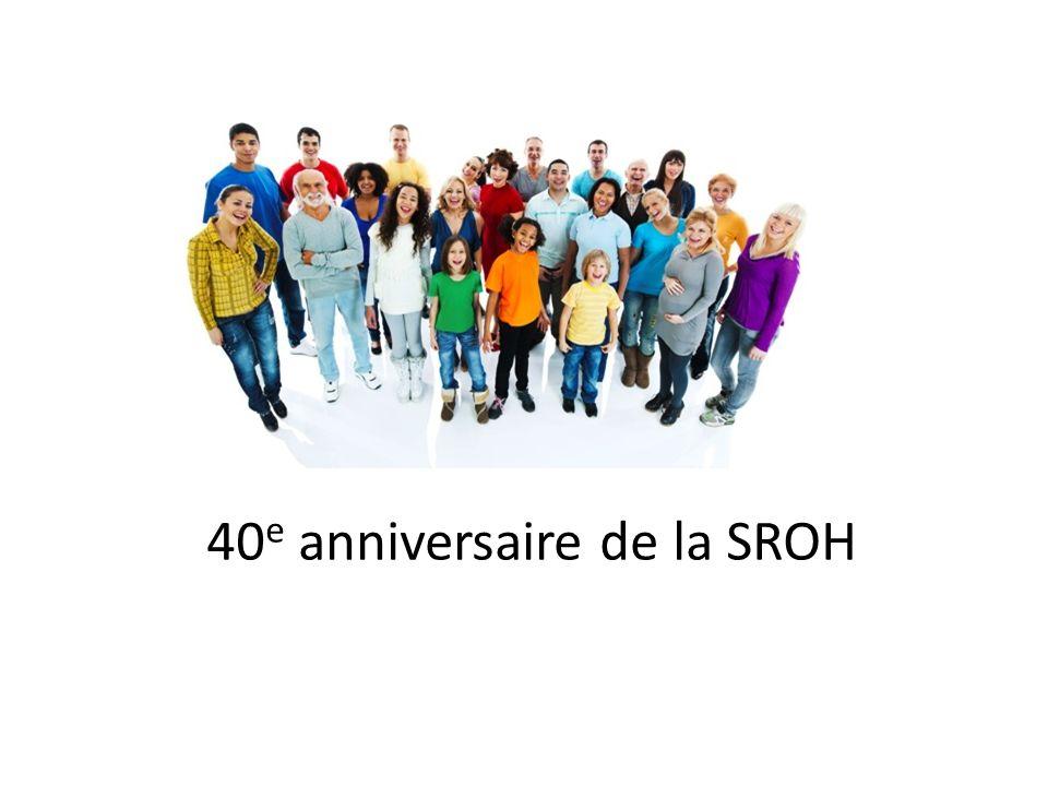 40 e anniversaire de la SROH