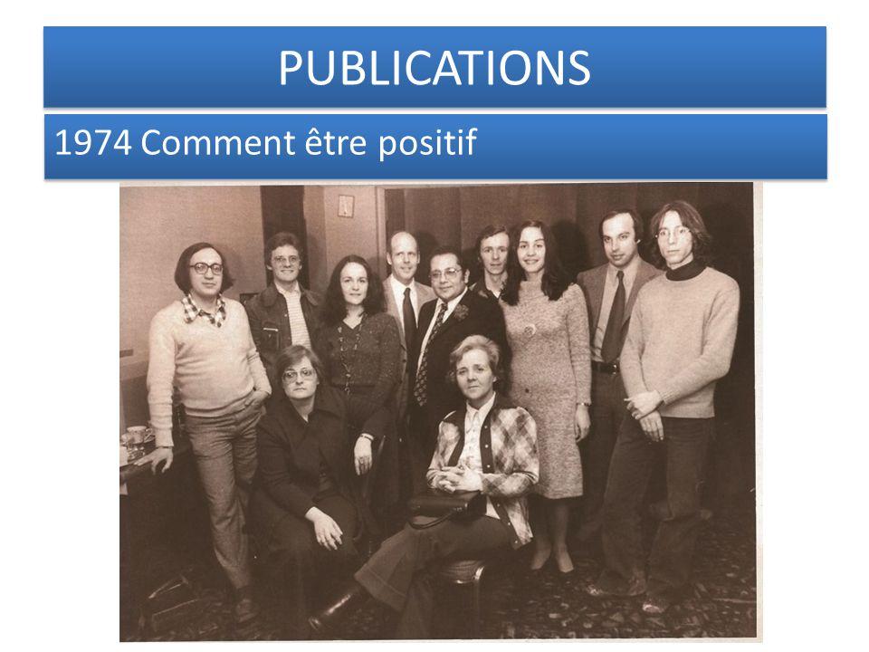 PUBLICATIONS 1974 Comment être positif