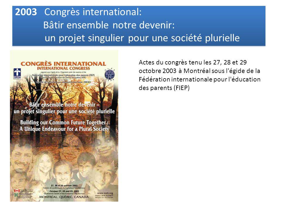 2003 Congrès international: Bâtir ensemble notre devenir: un projet singulier pour une société plurielle 2003 Congrès international: Bâtir ensemble no