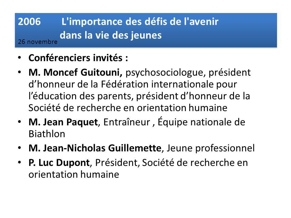 Conférenciers invités : M. Moncef Guitouni, psychosociologue, président dhonneur de la Fédération internationale pour léducation des parents, présiden