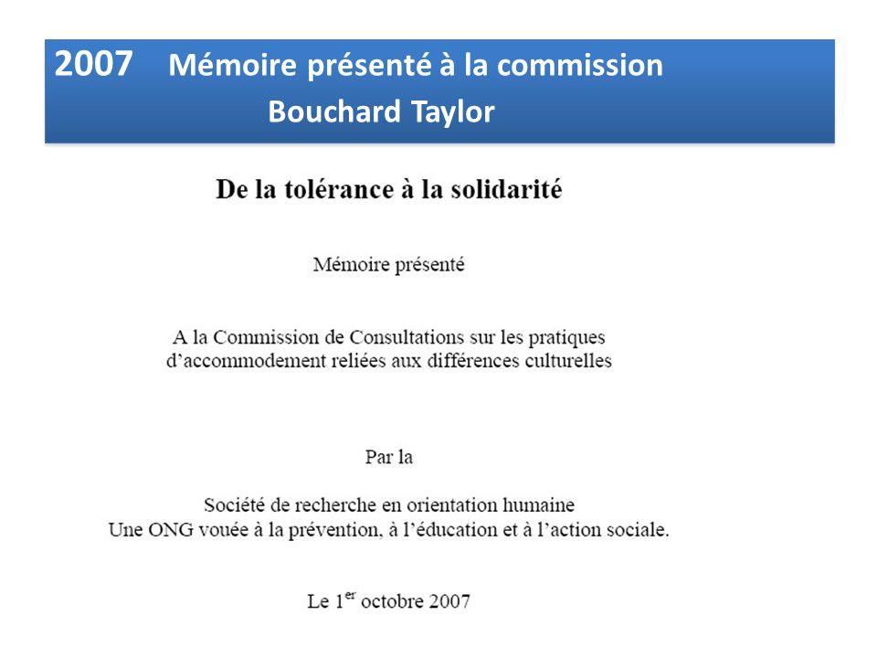 2007 Mémoire présenté à la commission Bouchard Taylor 2007 Mémoire présenté à la commission Bouchard Taylor