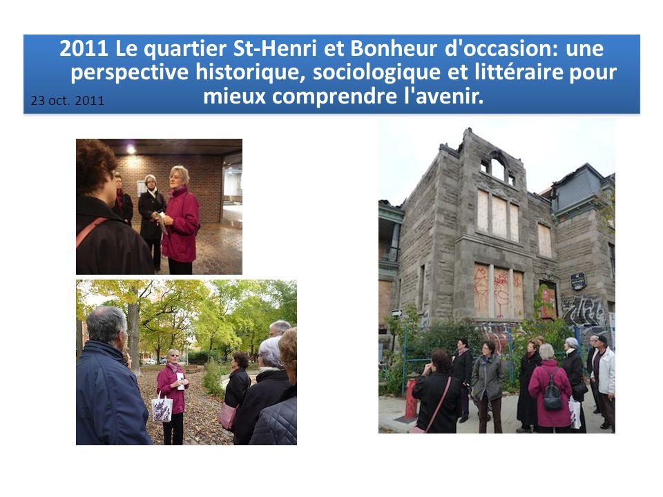 2011 Le quartier St-Henri et Bonheur d'occasion: une perspective historique, sociologique et littéraire pour mieux comprendre l'avenir. 23 oct. 2011