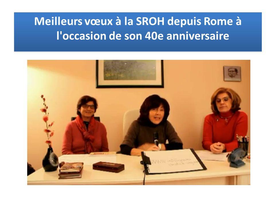 Meilleurs vœux à la SROH depuis Rome à l'occasion de son 40e anniversaire