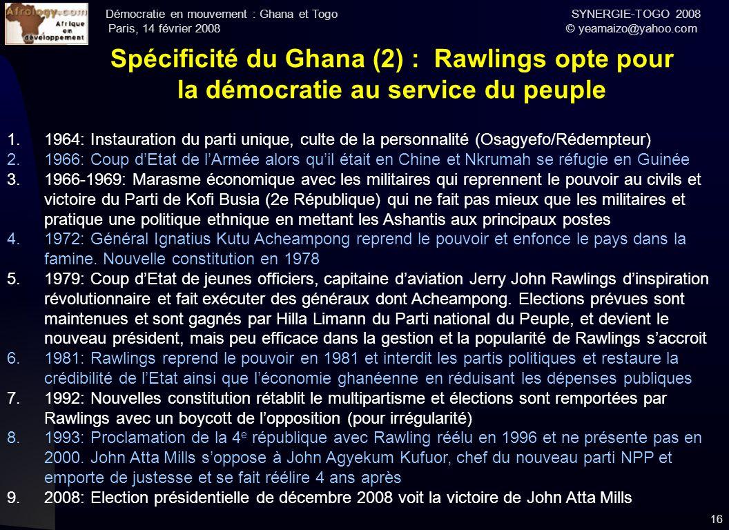 Démocratie en mouvement : Ghana et Togo SYNERGIE-TOGO 2008 Paris, 14 février 2008 © yeamaizo@yahoo.com 16 Spécificité du Ghana (2) : Rawlings opte pou