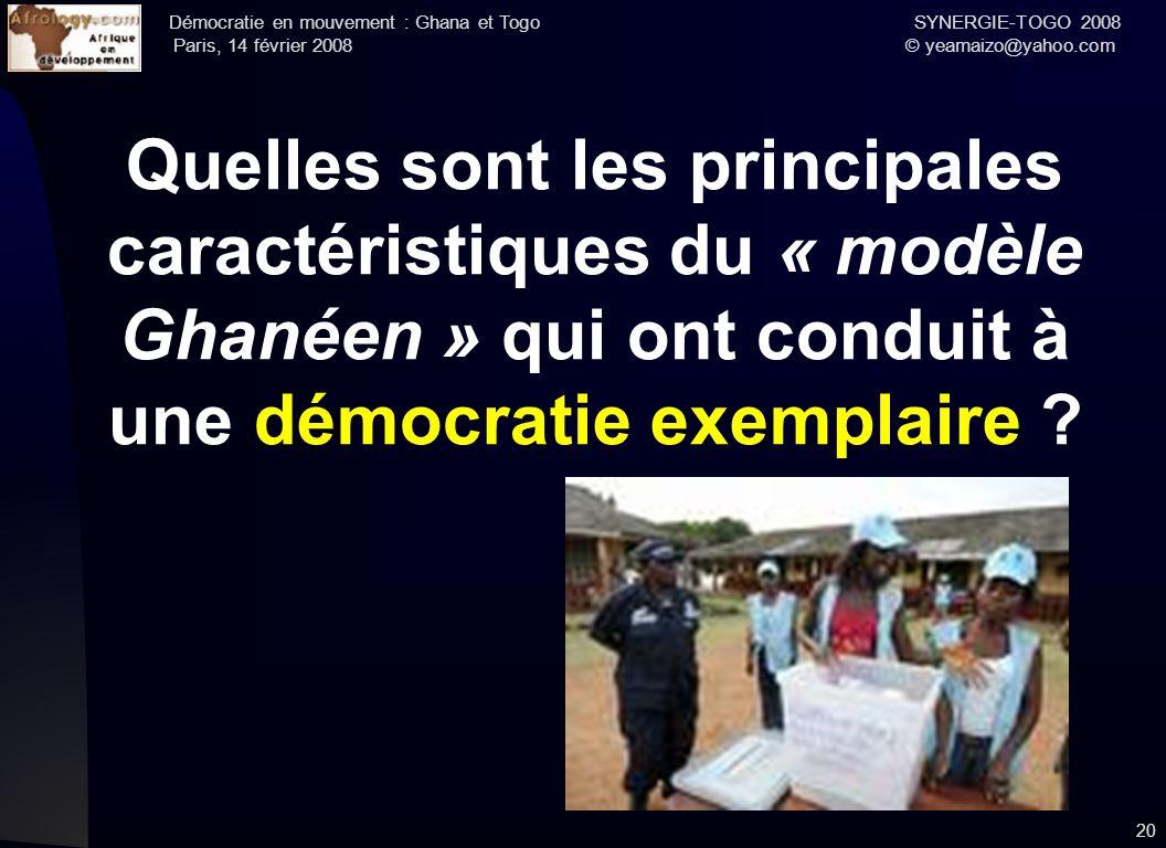 Démocratie en mouvement : Ghana et Togo SYNERGIE-TOGO 2008 Paris, 14 février 2008 © yeamaizo@yahoo.com Quelles sont les principales caractéristiques d