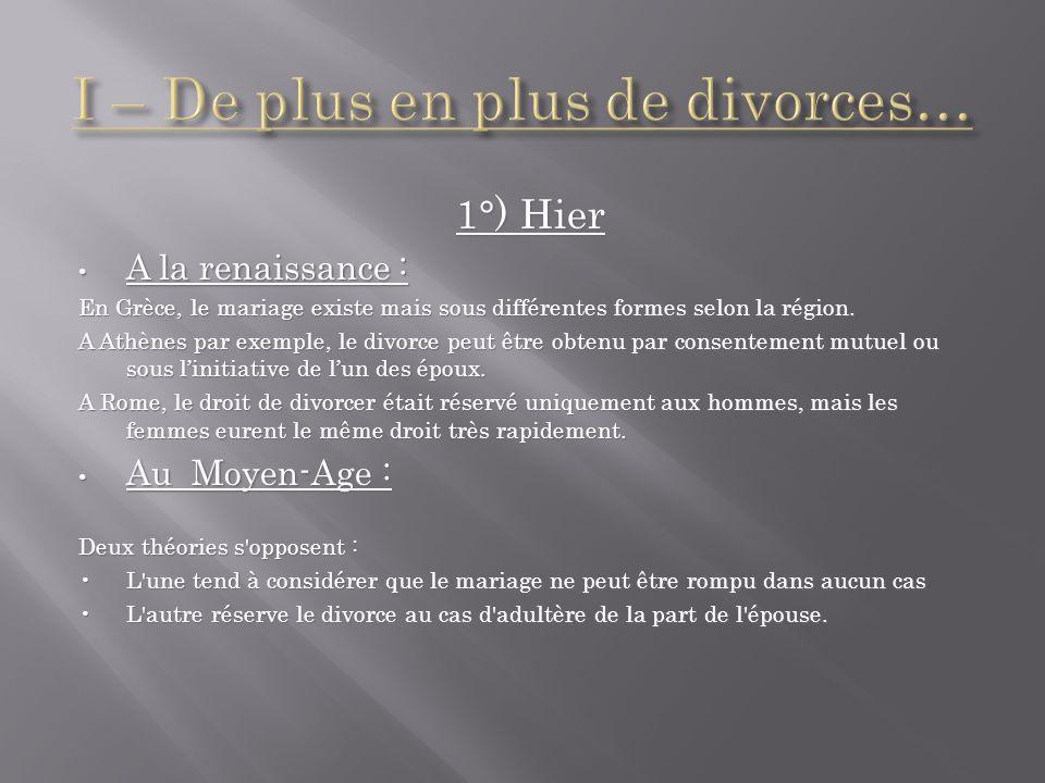 1°) Hier A la renaissance : A la renaissance : En Grèce, le mariage existe mais sous différentes formes selon la région. A Athènes par exemple, le div